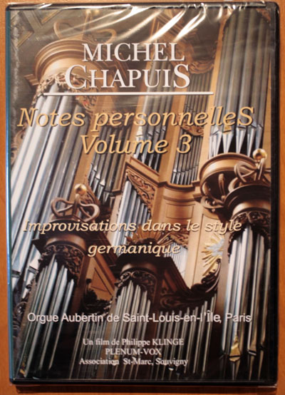 DVD Michel Chapuis Notes personnelles, volume 3